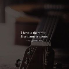 I have a therapist. Her name is music. via (http://ift.tt/2gl232h)