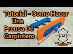 Tutorial - Como Hacer Una Prensa De Carpintero - YouTube
