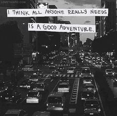Good Adventure quotes think adventure quote Pretty Words, Beautiful Words, Cool Words, Wise Words, Life Quotes Love, Quotes To Live By, Change Quotes, Adventure Quotes, Adventure Travel