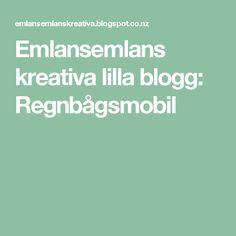 Emlansemlans kreativa lilla blogg: Regnbågsmobil