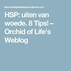 HSP: uiten van woede. 8 Tips! – Orchid of Life's Weblog