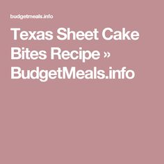 Texas Sheet Cake Bites Recipe » BudgetMeals.info