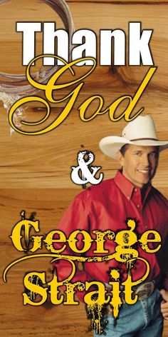 George Strait! <3