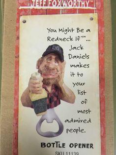 Bottle Opener Redneck Jack Daniels Theme Jeff Foxworthy Mancave Dad #JackDaniels