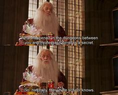 Harry Potter - Dumbledore  I loved this part because it sound so lame for it to have gone unnoticed by everyone.