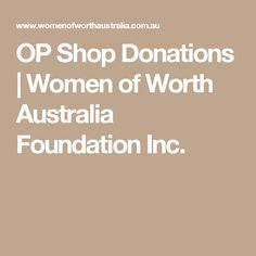 OP Shop Donations   Women of Worth Australia Foundation Inc.