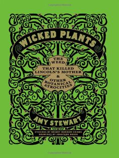 """The weed that killed Lincoln's mother & other botanical atrocities"""