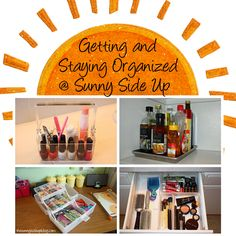 Getting and Staying Organized - The Sunny Side Up Blog