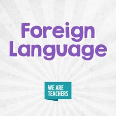 We Are Teachers, Foreign Language, Teaching Spanish, English, School, English Language
