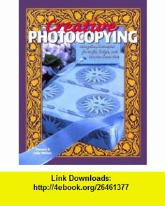 Creative Photocopying Using the Photocopier for Crafts, Design, and Interior Decoration (9780823011025) Stewart Walton, Sally Walton , ISBN-10: 082301102X  , ISBN-13: 978-0823011025 ,  , tutorials , pdf , ebook , torrent , downloads , rapidshare , filesonic , hotfile , megaupload , fileserve