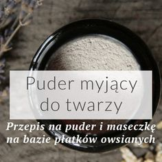 Jak zrobić puder myjący do twarzy? – Skin Philosophy – Stwórz swoje ekologiczne kosmetyki! Diy Beauty Makeup, Hair Beauty, Beauty Secrets, Beauty Hacks, Face Massage, Fashion And Beauty Tips, Diy Spa, Natural Cosmetics, Skin Treatments