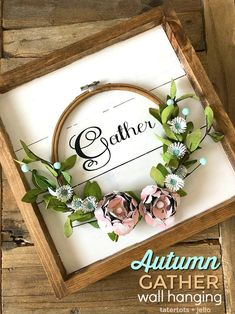 Make an Autumn Framed Embroidery Hoop Gather Wall Hanging. Create a beautiful Fall Wall Hanging with a frame, an embroidery hoop, vinyl letters and paper flowers. Hang it on your front door or a wall to welcome Autumn to your home! Farmhouse Side Table, Farmhouse Style Kitchen, Farmhouse Design, Farmhouse Decor, Modern Farmhouse, Farmhouse Frames, Farmhouse Ideas, Vintage Farmhouse, Embroidery Designs