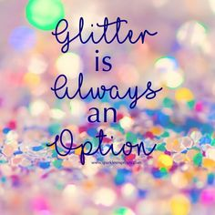 Make any day something to remember with a little extra sparkle and shine. Quotes To Live By, Me Quotes, Motivational Quotes, Inspirational Quotes, Qoutes, Beauty Quotes, Glitter Girl, Sparkles Glitter, Glitter Quote