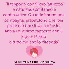 bruttina quotes http://morgatta.wordpress.com/2014/06/27/uomini-istruzioni-per-luso-part-two/