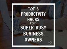 Top 5 Productivity Hacks for Super-Busy Business Owners - Moniek James & Renegade Creative Media Group Small Business Development, Productivity Hacks, Busy Life, Starting A Business, Read More
