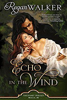 Can Donet resist the English vixen who entices him as no other woman? Echo in the Wind by Regan Walker Donet Trilogy Book Two Genre: Historical Romance Content/Theme(s): Smugglers, Pirates, Georgian, Mystery Release Date: May 2017 Romance Novel Covers, Romance Novels, Fiction Novels, Historical Romance Books, Historical Fiction, Book Cover Art, Book Covers, Bestselling Author, The Book