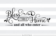 Bless this home and all who enter SVG By BlackCatsSVG $2