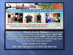 Ultimate Summer Makeover, coaching, prizes!! Message me!! marymajor.isa@gmail.com