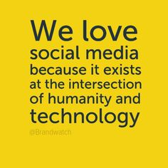 We love Social Media - @Brandwatch Quote www.SoChillMedia.YOBSN.com