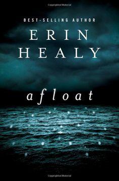 Afloat, Erin Healy