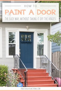 This is THE easiest way to paint a door! Give your home a makeover with a fresh coat of paint on your front door. Learn how to paint a door the easy way, without even taking it off the hinges!