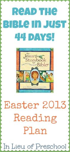 The Jesus Storybook Bible Reading Plan for Easter 2013 -- includes free printables to help you stay on track!
