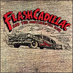 """Flash Cadillac and the Continental Kids"" (1972, Epic).  Their first LP."