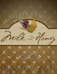 Book Review: From the Land of Milk and Honey by Jennifer Cote--http://www.cherylcope.com/book-review-from-the-land-of-milk-and-honey-by-jennifer-cote