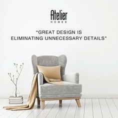 Eliminating unnecessary details is more important than the details. #ExperienceAtelier #Quotes #Decor #Armchair
