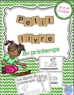 This FREE product contains a mini-books for french emergent readers about Spring. It's ready to use (print and staple). This book is available in 3 different versions:- coloring book (pictures and sentences included). Word Study Activities, Kindergarten Activities, Spring Activities, French Education, French Classroom, French Immersion, Emergent Readers, French Lessons, Word Pictures