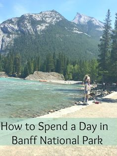 MAPLE LEOPARD: How to Spend A Day In Banff National Park Canada Travel, Travel Usa, Travel Tips, Banff National Park, National Parks, Travel Reviews, Celebrity Travel, Canadian Rockies, Ultimate Travel