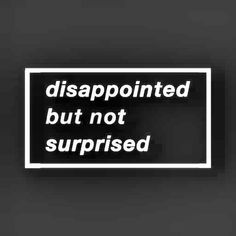Sad Disappointment Quotes, Sayings & Images Motivacional Quotes, Hurt Quotes, Badass Quotes, Mood Quotes, Life Quotes, Quotes 2016, Random Quotes, Despair Quotes, Trust No One Quotes