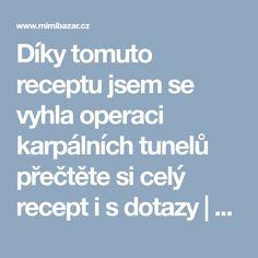 Díky tomuto receptu jsem se vyhla operaci karpálních tunelů přečtěte si celý recept i s dotazy | Mimibazar.cz