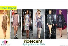 iridescent Colors #Fashion Trend for Spring Summer 2014 #fashiontrends2014 #spring2014 #trends #iridescent