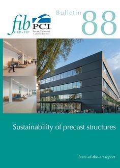 Sustainability of precast structures (PDF) fib Bulletins No. Sustainability of precast structures. pages, ISBN December - PDF format