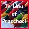 In Lieu of Preschool...a blog about what a former teacher and her two little ones do in lieu of preschool!