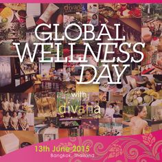 """ Global Wellness Day with Global Wellness Spa""  For 13 year, ""divana"", World-class Thai spa, is set to bring bith physical and mental wellness. Celebrate Global Wellness Day 2015 with divana ""wellness from body, heart, and souls will always be with you"""
