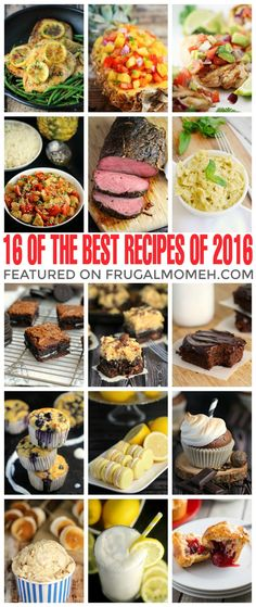 16 of the Top Recipes of 2016 including entrées, dessert and more. Avocado brownies, chicken recipes, ice cream and a super delicious but healthy muffin recipe!