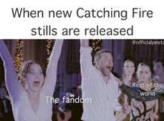 SO totally true! This is also me when I here anything on tv about Catching Fire!
