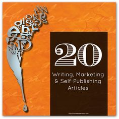 20 Great articles across the entire sphere of writing, self-publishing and marketing book from some of the writing industry's best