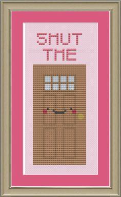 Shut the front door funny crossstitch by nerdylittlestitcher