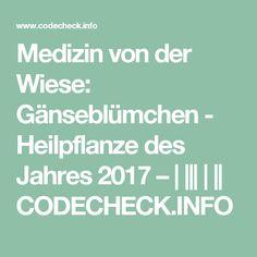 Medizin von der Wiese: Gänseblümchen - Heilpflanze des Jahres 2017 –            CODECHECK.INFO