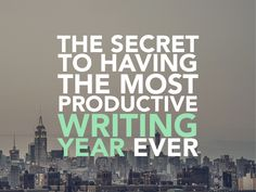 Is there a method to their success that you can use to have your most productive writing year ever? Yes, and it's much simpler than you think.