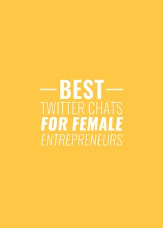 If you're just getting started into Twitter chats, here's a list of my favorite ones for Female Entrepreneurs and Creatives!