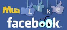 Mua bán like Facebook - Like ảo tiền thật