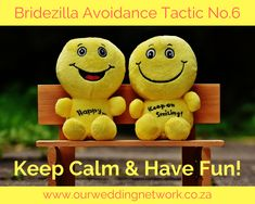 Planning a wedding is meant to be fun right? Um Yes!!!  It is sometimes easy to lose sight of this fact and with the stress piling on it starts to turn into a chore when this happens… Bridezilla Avoidance Tactic No.6: Keep Calm & Have Fun!