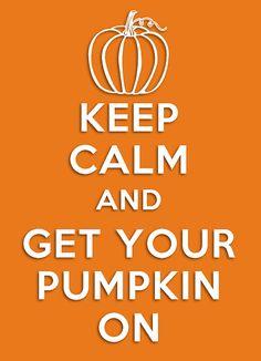 Keep Calm and Pumpkin On