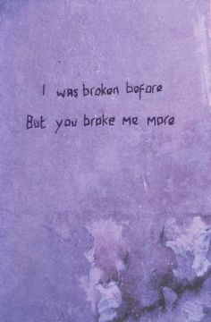 More and more broken by Arieegreen Broken Heart Wallpaper, Sad Wallpaper, Aesthetic Iphone Wallpaper, Wallpaper Quotes, Apple Wallpaper, Wallpaper Ideas, Reality Quotes, Mood Quotes, I'm Broken Quotes