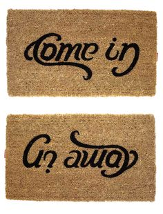 Of all the worded welcome mats I've seen, this is my favorite so far.