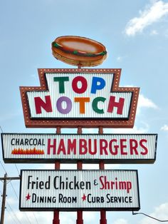 Top Notch Hamburgers sign in Austin, Texas San Antonio, Retro Signage, Vintage Neon Signs, Roadside Attractions, Roadside Signs, Vintage Restaurant, Dazed And Confused, Old Signs, Googie
